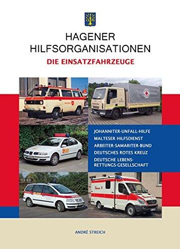 Hagener Hilfsorganisationen -Die Einsatzfahrzeuge-: 70 Jahre Krankenwagen & Co in Hagen