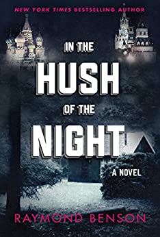 In the Hush of the Night: A Novel by [Benson, Raymond]