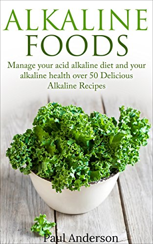 Alkaline Foods Manage Delicious Recipes ebook