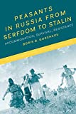img - for Peasants in Russia from Serfdom to Stalin: Accommodation, Survival, Resistance (The Bloomsbury History of Modern Russia Series) book / textbook / text book