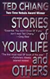 Stories of Your Life and Others, Ted Chiang, 0765304198
