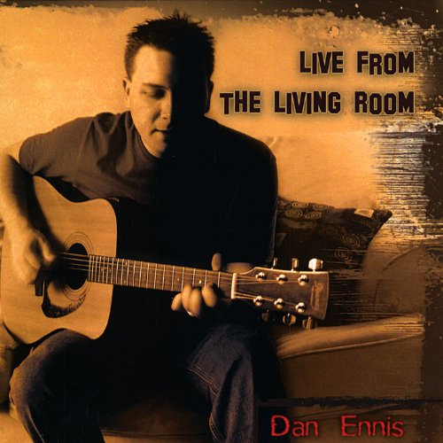 live from the living room live from the living room dan ennis mp3 19352