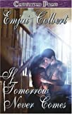 If Tomorrow Never Comes by Emjai Colbert (2006-11-30)