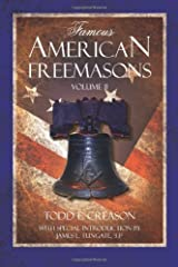 Famous American Freemasons: Volume II by Todd E. Creason (2009-05-14) Paperback