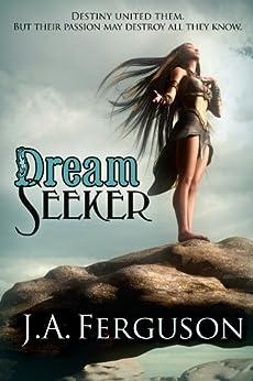 Dream Seeker: The Dream Chronicle Series by [Ferguson, J. A.]
