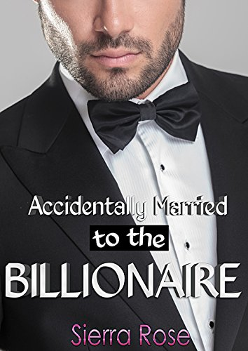 Jump into a sexy and funny, billionaire romance from USA TODAY & Wall Street Journal bestselling author Sierra Rose.Billionaire, Brandon Cates is days away from losing everything, from his Fortune 500 company to his huge estate.  His only hope is...