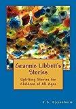 Grannie Libbett's Stories, J. Oppenheim, 1466452188