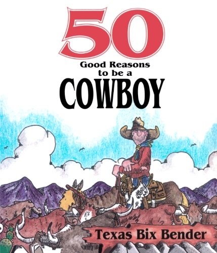 50 Good Reasons To Be A Cowboy PDF
