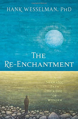 Download The Re-Enchantment: A Shamanic Path to a Life of Wonder ePub fb2 ebook