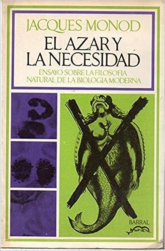 El Azar Y La Necesidad: Amazon.es: JACQUES MONOD: Libros