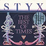 The Best Of Times - Styx 7