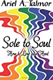 Sole to Soul, Ariel Talmor, 0615616798