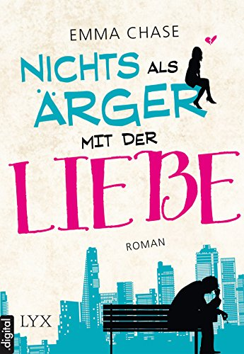 Nichts als Ärger mit der Liebe (Tangled 2) (German Edition)