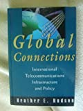 Global Connections: International Telecommunications Infrastructure and Policy