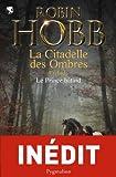 """Afficher """"La citadelle des ombres Le prince bâtard"""""""