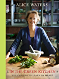 In the Green Kitchen: Techniques to Learn by Heart