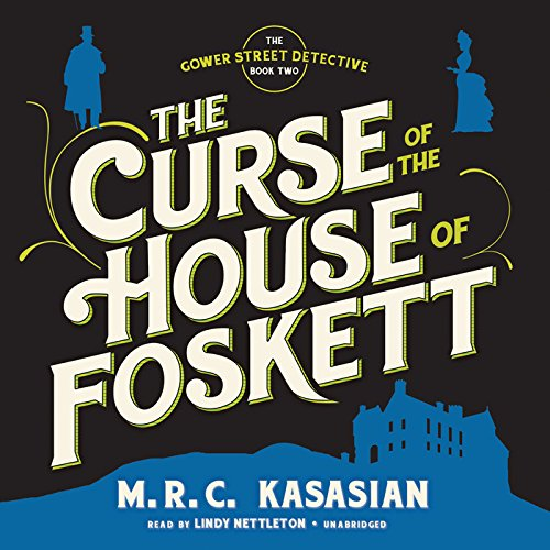 The Curse of the House of Foskett (Gower Street Detective series, Book 2) M. R. C. Kasasian