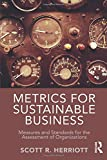 img - for Metrics for Sustainable Business: Measures and Standards for the Assessment of Organizations book / textbook / text book
