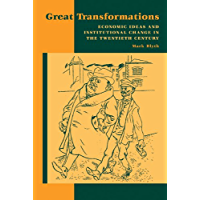 Great Transformations: Economic Ideas and Institutional Change in the Twentieth Century (English Edition)