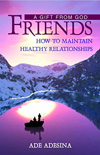 Friends: a gift from God. How to maintain healthy relationships