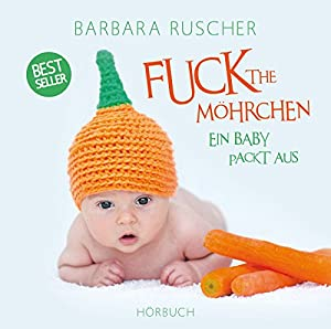 Fuck The Möhrchen Hörbuch