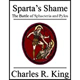 Sparta's Shame: The Battle of Sphacteria and Pylos
