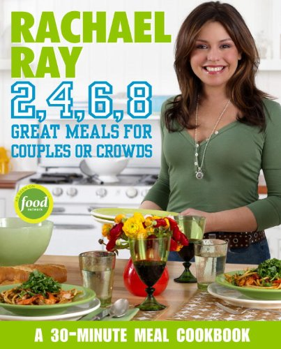 Rachael Ray 2, 4, 6, 8: Great Meals for Couples or Crowds cover