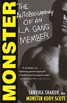 Monster: The Autobiography of an L.A. Gang Member by [Shakur, Sanyika, Kody Scott]