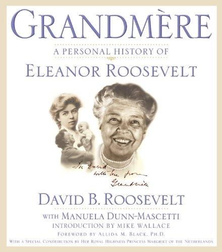 Read Online Grandmère: A Personal History of Eleanor Roosevelt pdf epub