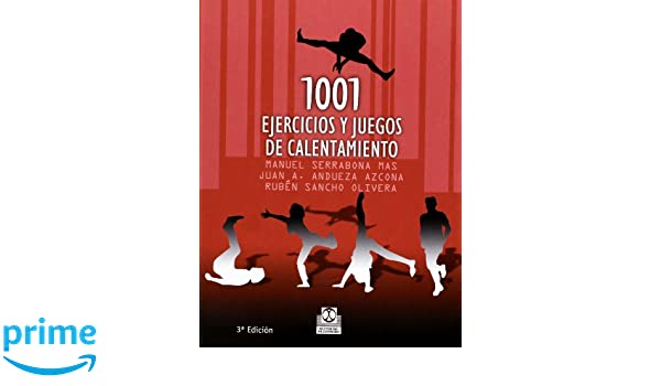 Mil 1 ejercicios y juegos de calentamiento (Deportes): Amazon.es: Manuel Serrabona Mas, Juan A. Andueza Azcona, Rubén Sancho Olivera: Libros