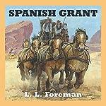 Spanish Grant | L. L. Foreman