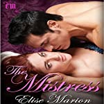 The Mistress : A Kings of Cardenas Novella | Elise Marion