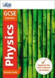 Letts GCSE Revision Success - New 2016 Curriculum – GCSE Physics: Revision Guide