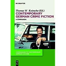 Contemporary German Crime Fiction: A Companion (Companions to Contemporary German Culture)