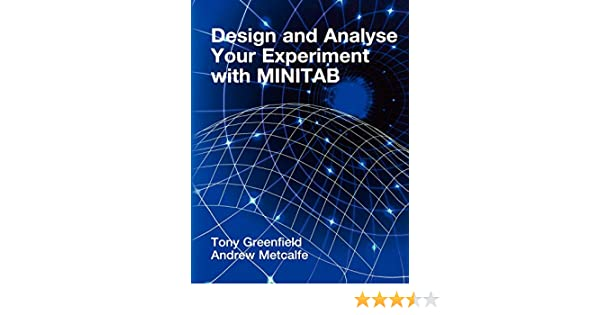Amazon Com Design And Analyse Your Experiment Using Minitab 9780470711149 Greenfield Tony Metcalfe Andrew V Books