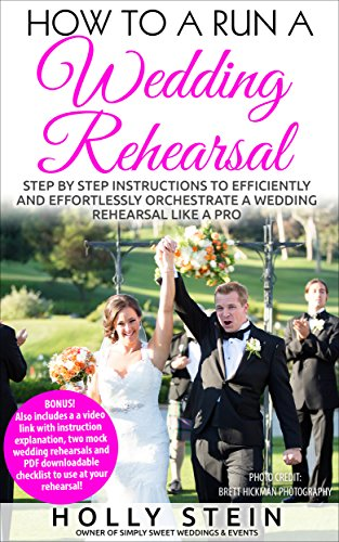 How To Run A Wedding Rehearsal: BONUS! Includes FREE video workshop and  worksheets!