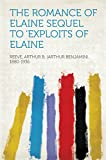 The Romance of Elaine Sequel to 'Exploits of Elaine