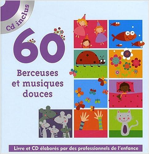 Lire un 60 Berceuses et musiques douces (1CD audio) pdf, epub