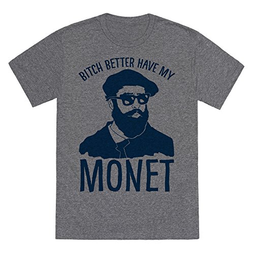 LookHUMAN Bitch Better Have My Monet Heathered Gray Large Mens/Unisex Fitted Triblend Tee