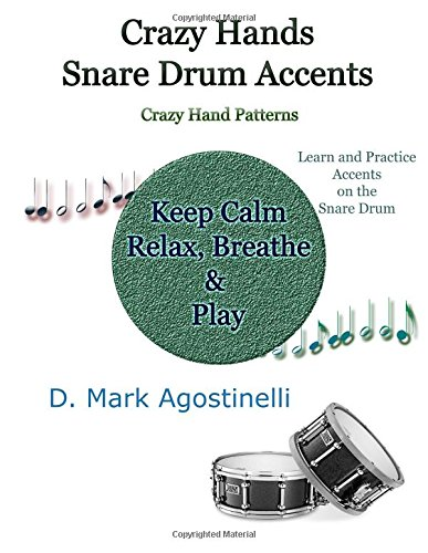 Crazy Hands - Snare Drum Accents Crazy Hand Patterns [Agostinelli, D. Mark] (Tapa Blanda)