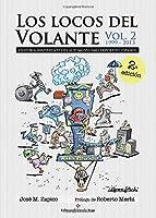 Los Locos Del Volante. Volumen