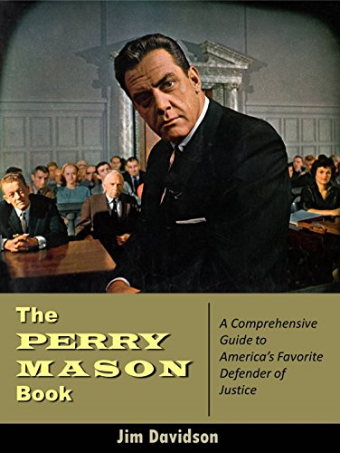 The Perry Mason Book: A Comprehensive Guide to America's Favorite Defender of Justice by Jim Davidson