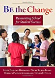 img - for Be the Change: Reinventing School for Student Success book / textbook / text book