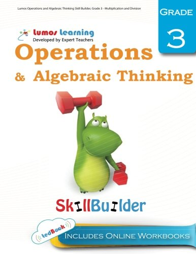 Lumos Operations and Algebraic Thinking Skill Builder, Grade 3 - Multiplication and Division: Plus Online Activities, Videos and Apps (Lumos Math Skill Builder) (Volume 1)