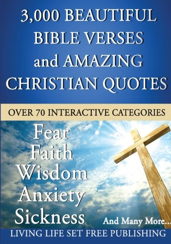 3000 Plus Beautiful Bible Verses and Amazing Christian Quotes: What The Bible Says About... ()