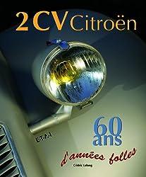 2 CV Citroën : 60 Ans d'années folles