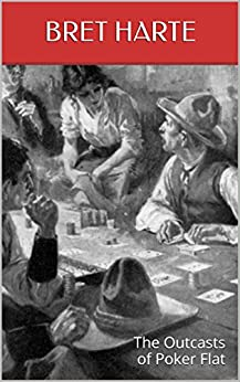 an analysis of the outcasts of poker flat a short story by bret harte Themes, study questions, essay topics, plot summary, and more  the  outcasts of poker flat by bret harte (1836-1902) a study  there, the armed  men warn the outcasts not to return to poker flat under penalty of death on  their way.