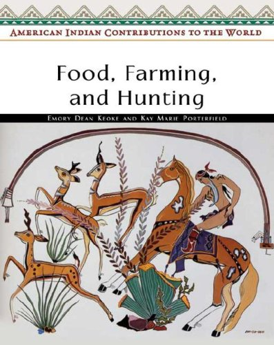 Food, Farming, and Hunting (American Indian Contributions to the World)