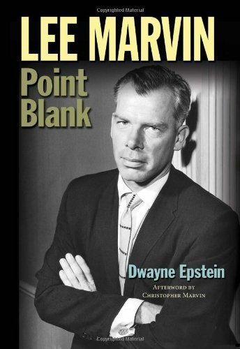 (Lee Marvin: Point Blank by Epstein, Dwayne (1/18/2013))
