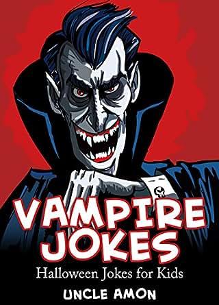 Vampire Jokes for Kids: Funny Vampire and Halloween Jokes